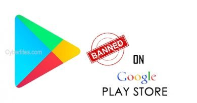 Google banned android app list | cyberlites.com